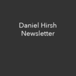 Daniel Hirsh (he, him, his) Newsletter daniel@hirshphoto.com, 303-415-0545