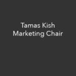 Tamas Kish, Marketing Chair tamas@kishandcompany.com