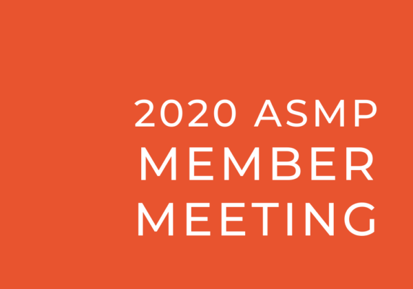 2020 ASMP Member Meeting