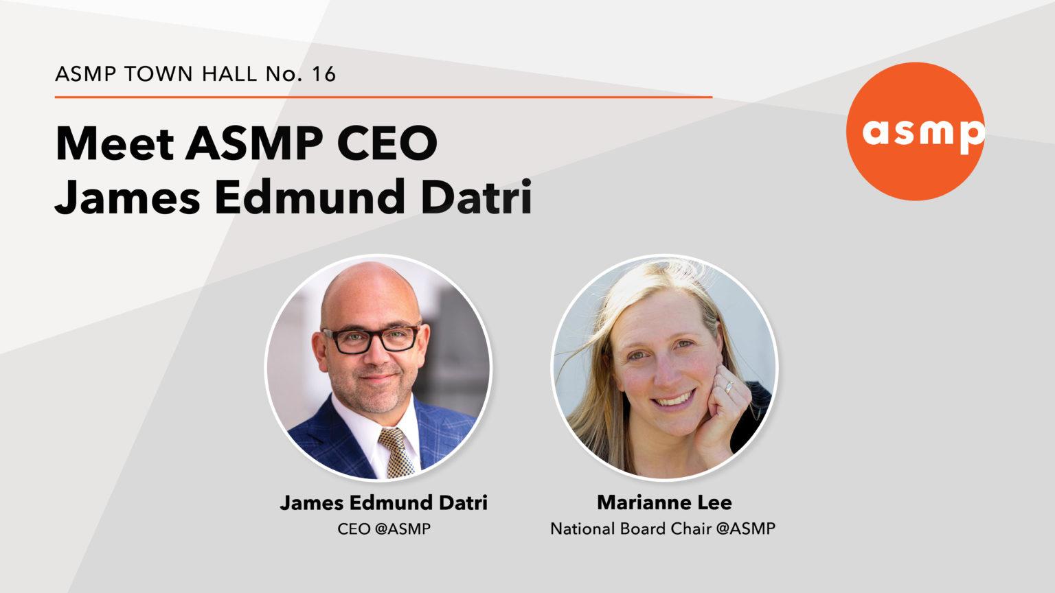 "ASMP Town Hall No.16 – ""Meet James Edmund Datri, ASMP's New CEO"" – Video"