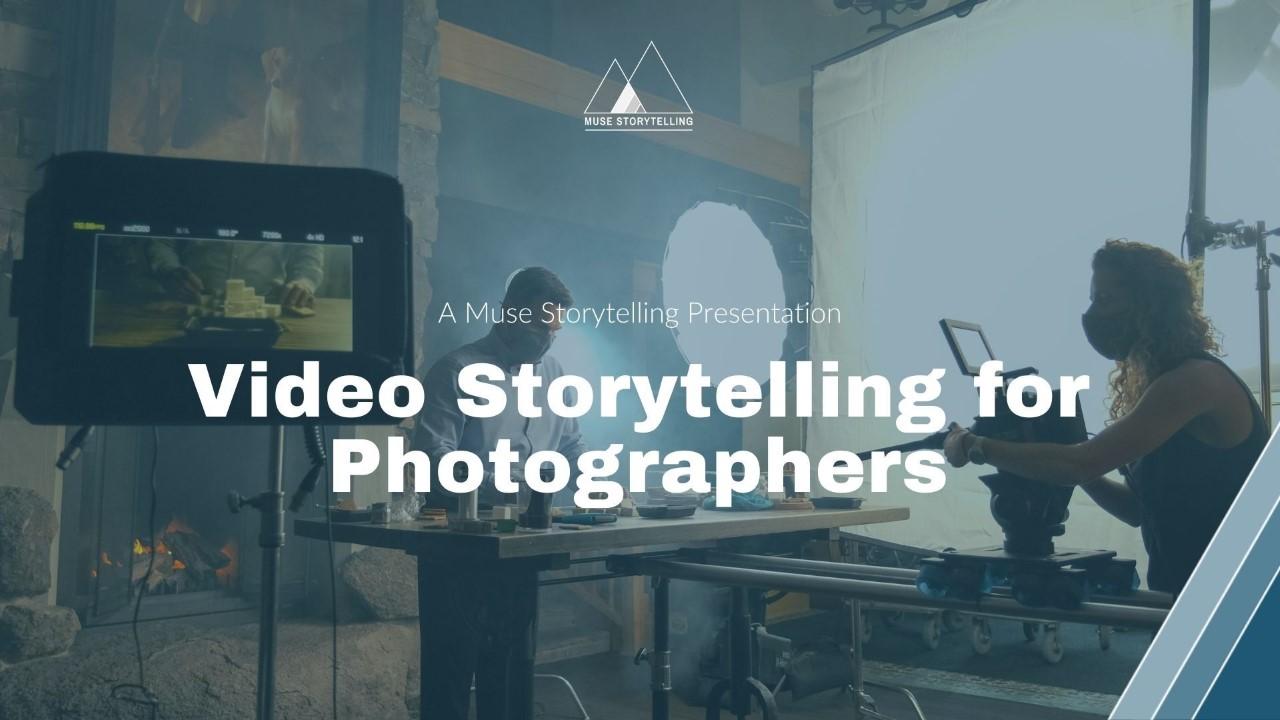 Webinar: Video Storytelling for Photographers